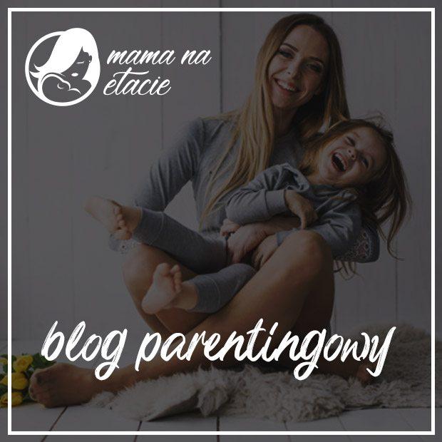 Blog parentingowy - mama na etacie